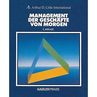 Management Der Geschafte Von Morgen by Little & Arthur D.