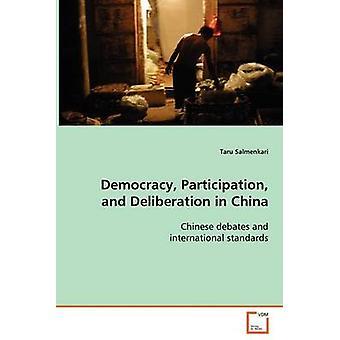 Democracy Participation and Deliberation in China by Salmenkari & Taru
