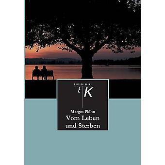 Vom Leben und Sterben by Plhn & Margot