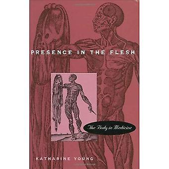 Presence in the flesh