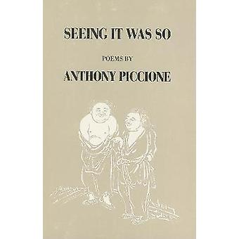 Seeing it Was So by Anthony Piccione - 9780918526502 Book