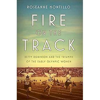 Fire On The Track by Roseanne Montillo - 9781101906156 Book