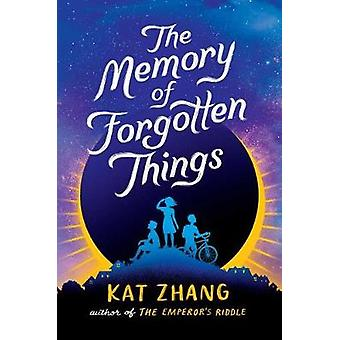 The Memory of Forgotten Things by Kat Zhang - 9781481478656 Book