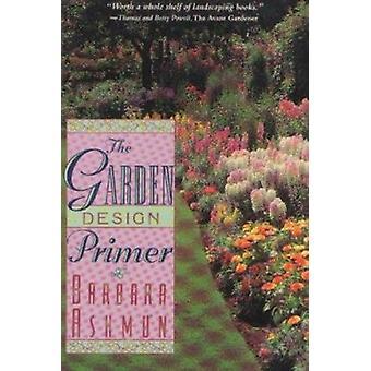 Garden Design Primer by Barbara Blossom Ashmun - 9781558213883 Book