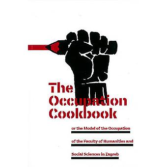 The Occupation Cookbook by Marc Bousquet - 9781570272189 Book