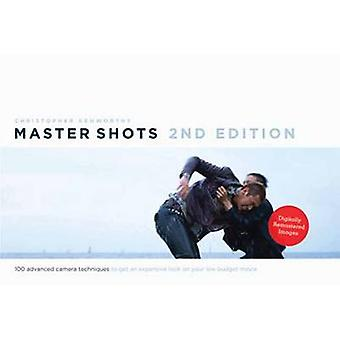 Master Shots - Volume 1 - 100 Advanced Camera Techniques to Get an Expe