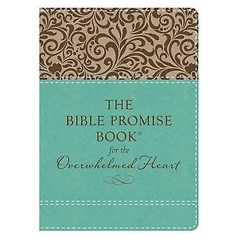 The Bible Promise Book for the Overwhelmed Heart - Finding Rest in God
