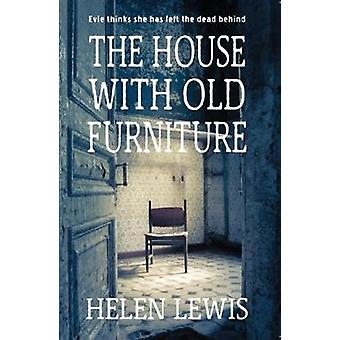 The House With Old Furniture by Helen Lewis - 9781909983663 Book