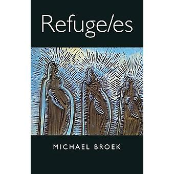 Refuge/Es by Michael Broek - 9781938584121 Book