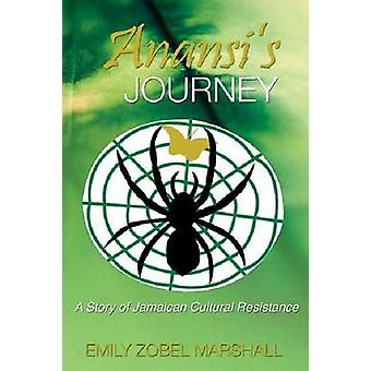 Anansi's Journey - A Story of Jamaican Cultural Renaissance by Emily Z