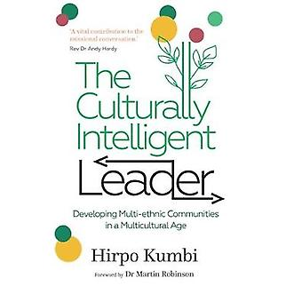 The Culturally Intelligent Leader - Developing Multi-ethnic Communitie