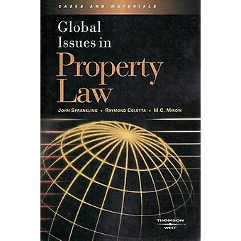 Global Issues in Property Law by John Sprankling - Raymond Coletta -