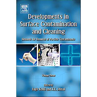 Developments in Surface Contamination and Cleaning Methods for Removal of Particle Contaminants by Kohli & Rajiv