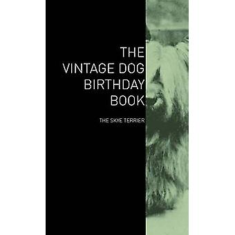 The Vintage Dog Birthday Book  The Skye Terrier by Various
