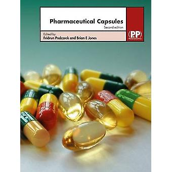 Pharmaceutical Capsules by Edited by Fridrun Podczeck & Edited by Brian E Jones