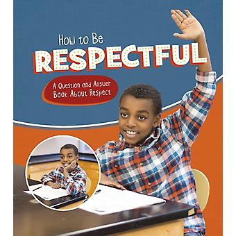 How to Be Respectful by Emily James