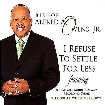 Owens, Alfred a. Jr. Bishop - I Refuse to Settle for Less [CD] USA import