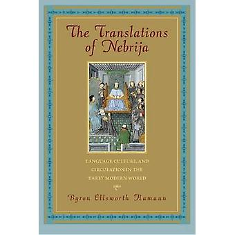 The Translations of Nebrija - Language - Culture - and Circulation in