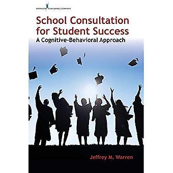 Skolkonsultation för studentframgång: En kognitiv beteendemetod