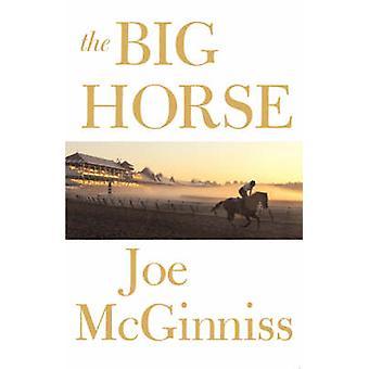 The Big Horse by McGinniss & Joe & Jr.