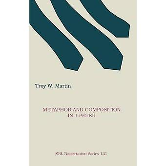 Metapher und Komposition in 1 Peter von Martin & Troy W.