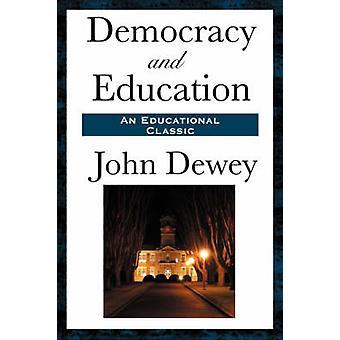 Democracy and Education by Dewey & John