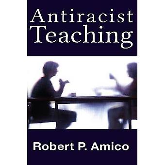 AntiRacist Teaching by Amico & Robert P