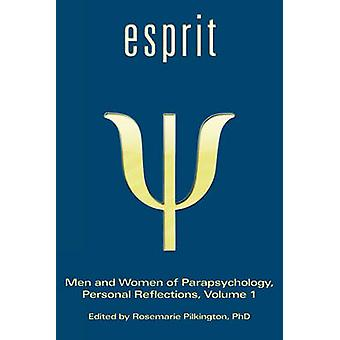 Esprit Men and Women of Parapsychology Personal Reflections Volume 1 by Pilkington & Rosemarie