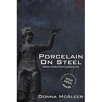 Porcelain On Steel   Women of West Points Long Gray Line by McAleer & Donna M.