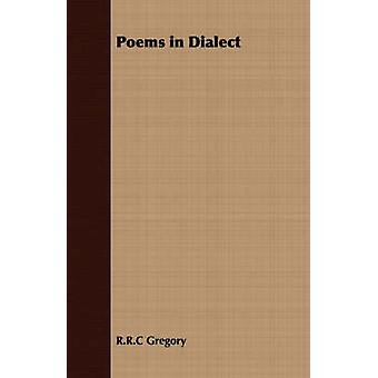 Poems in Dialect by Gregory & R.R.C