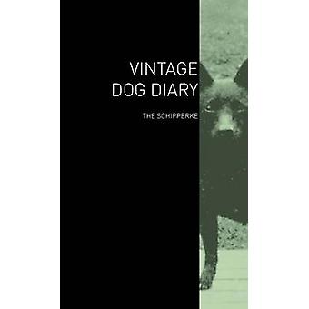 The Vintage Dog Diary  The Schipperke by Various