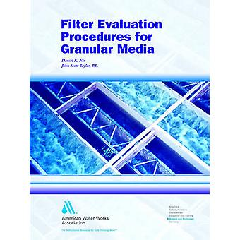 Filter Evaluation Procedures for Granular Media by Nix & Daniel K.
