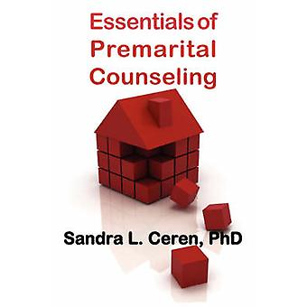 Essentials of Premarital Counseling Creating Compatible Couples by Ceren & Sandra Levy