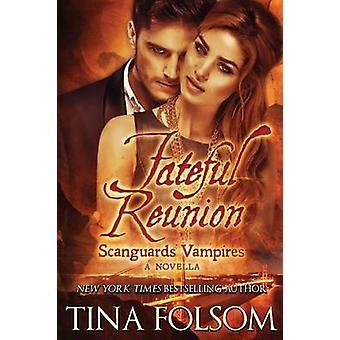 Fateful Reunion With Bonus Novella Mortal Wish by Folsom & Tina