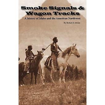 Smoke Signals  Wagon Tracks by Bolen & Robert David