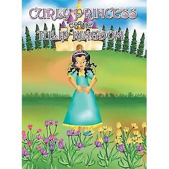 Curly Princess of the Tulip Kingdom by Green & David & Claudia