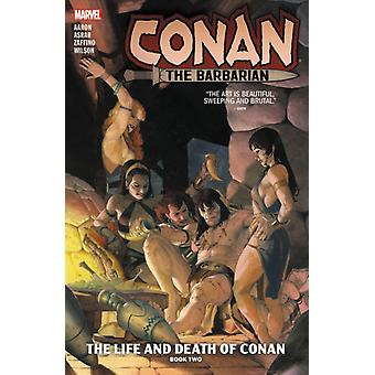 Conan The Barbarian Vol. 2 The Life And Death Of Conan Book by Jason Aaron