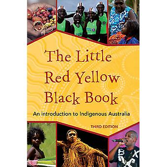 The Little Red Yellow Black book  An Introduction to Indigenous Australia by Bruce Pascoe & Australian Institute of Aboriginal and Torres Strait Islander Studies