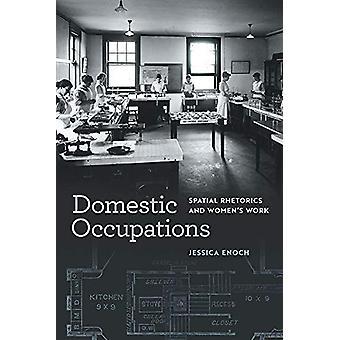 Ocupaciones domésticas - Retórica espacial y mujeres's Trabajo de Jessica E