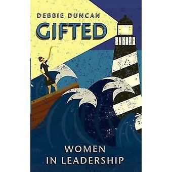 Gifted - Donne in leadership di Deborah Duncan - 9780857219534 Libro