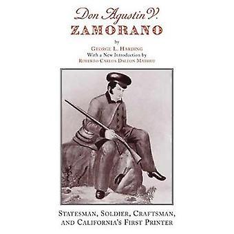 Don Agustin V. Zamorano - Statesman - Soldier - Craftsman - and Califo