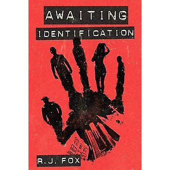 Awaiting Identification by R J Fox - 9780989908764 Book