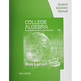 Student Solutions Guide for Larson's College Algebra - Real Mathematic