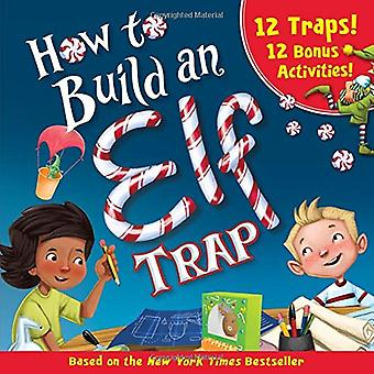 How to Build an Elf Trap by Larissa Juliano - 9781492663904 Book