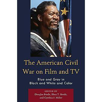 Den amerikanske borgerkrig på film og tv - blå og grå i sort og Whi