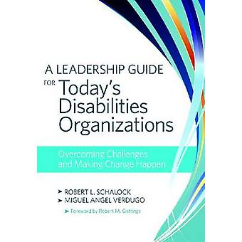 A Leadership Guide for Today's Disabilities Organizations - Overcoming