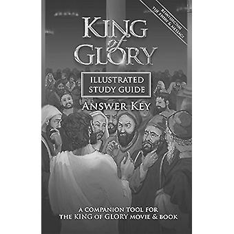 King of Glory Illustrated Study Guide Answer Key - A Companion Tool fo