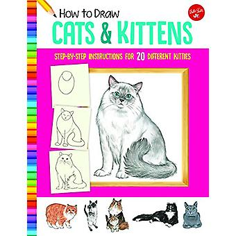 How to Draw Cats & Kittens - Step-by-step instructions for 20 diff