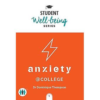 Anxiety at College - A Pocket Guide by Dominique Thompson - 9781789560