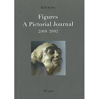 Rob Krier - Figures - A Pictorial Journal - 2000-2002 by Ann Holyoke L